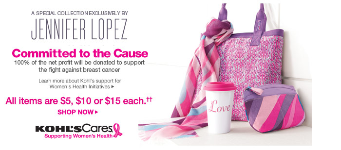 A special collection exclusively by Jennifer Lopez. Committed to the cause. 100% of the net profit will be donated to support the fight against breast cancer. All items $5, $10 or $15 each. Shop now.
