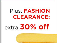 Plus, FASHION CLEARANCE: extra 30% off