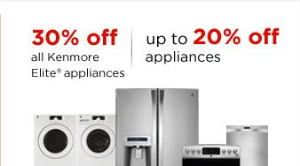30% off all Kenmore Elite® | up to 20% off all appliances