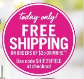 Free shipping on orders of $25 or more**