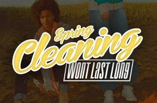 Spring Cleaning: Won't Last Long