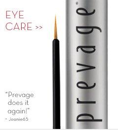 "EYE CARE. ""Prevage does it again!"" - Joanie65."