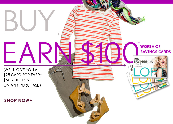 BUY $200 EARN $100 WORTH OF SAVINGS CARDS**  (WE'LL GIVE YOU A $25 CARD FOR EVERY $50 YOU SPEND ON ANY PURCHASE)  SHOP NOW