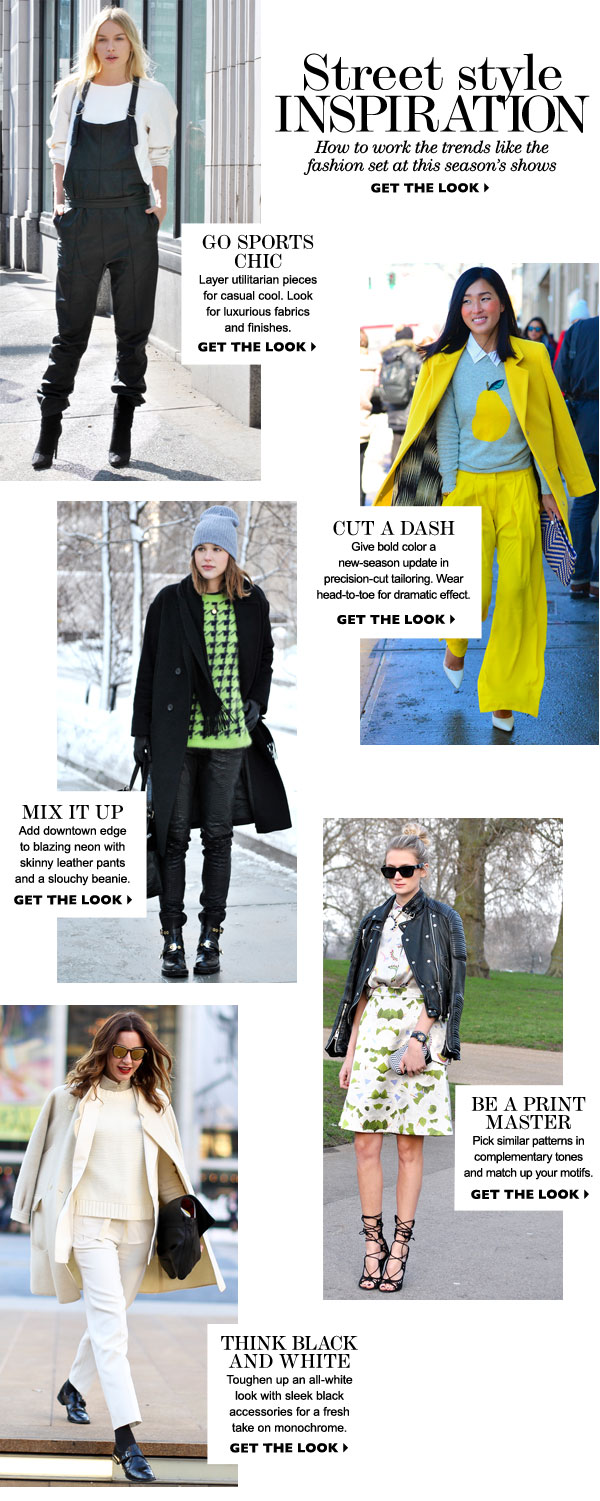 Street Style Inspiration How to work the trends like the fashion set at this season's shows Get the Look