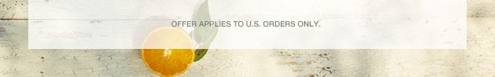 Offer applies to U.S. orders only.