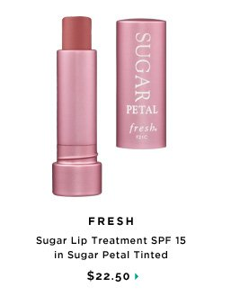 Fresh Sugar Lip Treatment SPF 15 in Sugar Petal Tinted, $22.50