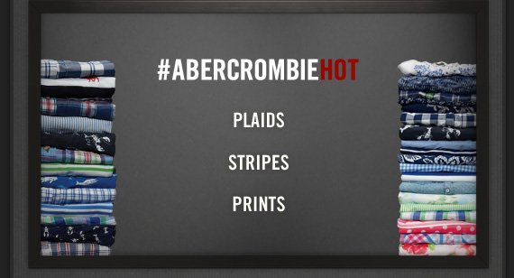 #ABERCROMBIEHOT          PLAIDS          STRIPES          PRINTS