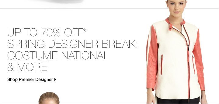 Up to 70% Off* Spring Designer Break: Costume National & More