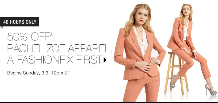 50% Off* Rachel Zoe Apparel...Shop Now