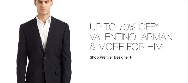 Up to 70% Off* Valentino, Armani & More For Him