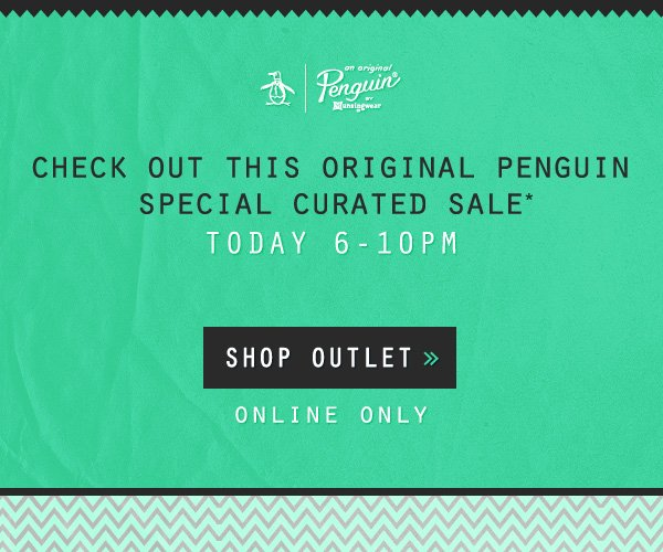 Check out this Original Penguin Special Curated Sale* Today 6-10pm — Online Only. —