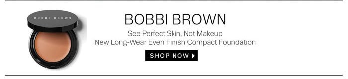 Bobbi Brown. See Perfect Skin, Not Makeup. New Long-Wear Even Finish Compact Foundation. Shop Now.