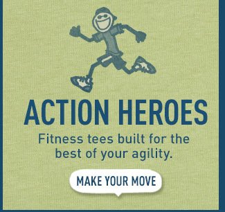 Action Heroes - Fitness tees built for the best of your agility.