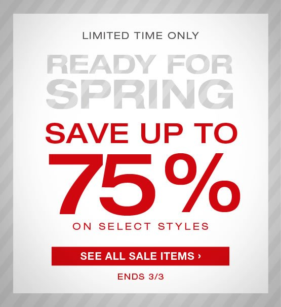 Ready for Spring Save up to 75% off