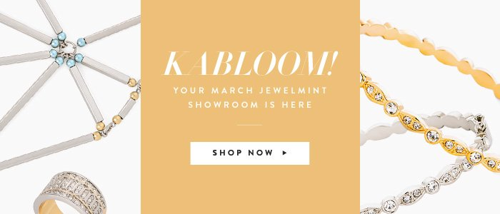 Kabloom! Your March Showroom is Here