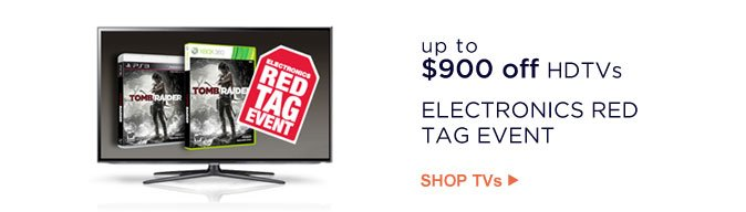up to $900 off HDTVs | SHOP TVs