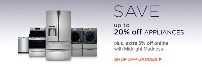 SAVE up to 20% off APPLIANCES | SHOP APPLIANCES