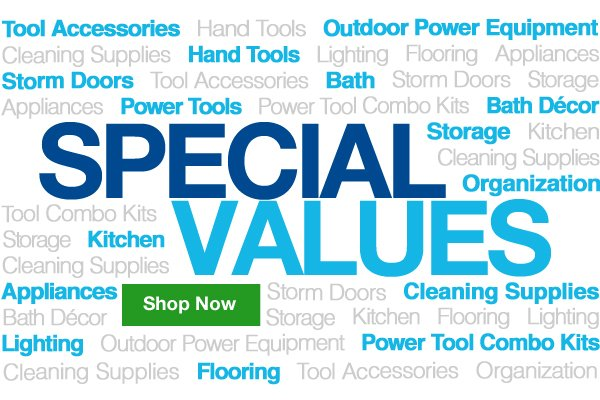 It's OK to Brag. Some deals are just worth sharing. Find yours before they're gone.  Shop Special Values.