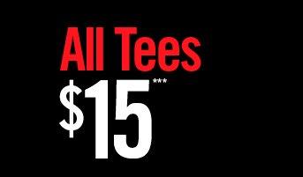 ALL TEES $15***
