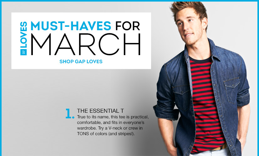 GAP LOVES | MUST-HAVES FOR MARCH | SHOP GAP LOVES | 1. THE ESSENTIAL T