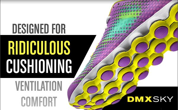 DESIGNED FOR RIDICULOUS CUSHIONING