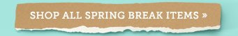 Shop All Spring Break Items