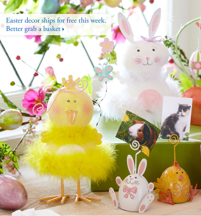 Easter decor ships for free this week. Better grab a basket