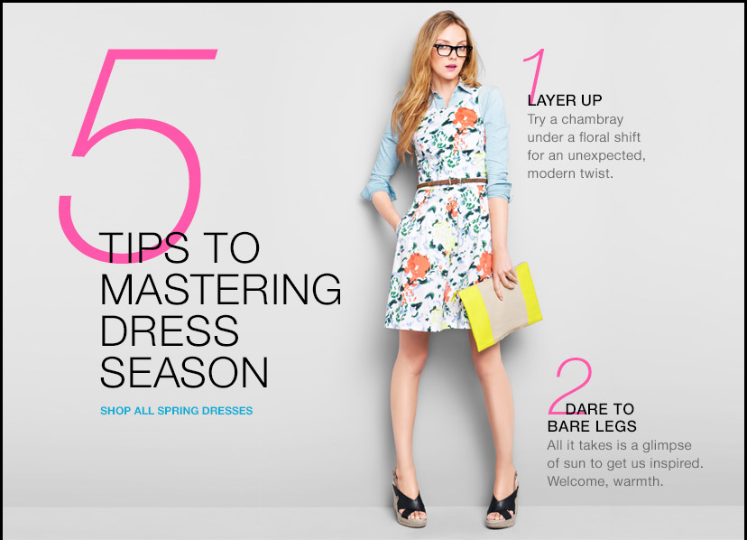 5 TIPS TO MASTERING DRESS SEASON | SHOP ALL SPRING DRESSES | 1 LAYER UP | 2 DARE TO BARE LEGS