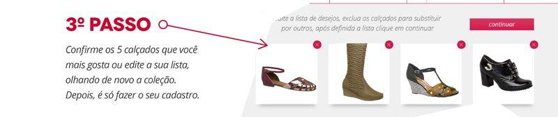 3° passo - Confirme os 5 calçados que você mais gosta ou edite a sua lista, olhando de novo a coleção. Depois, é só fazer o seu cadastro.