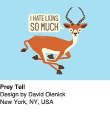 Prey Tell - Design by David Olenick, New York, New York, USA