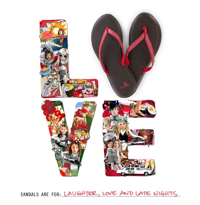 Sandals are for: LAUGHTER, LOVE AND LATE NIGHTS.