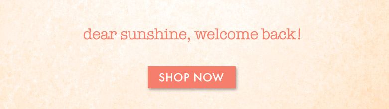 shop now, sunshine!