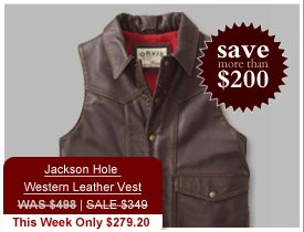 Jackson Hole  Western Leather Vest WAS $498 | SALE $349 This Week Only $279.20 - Save more than $200.