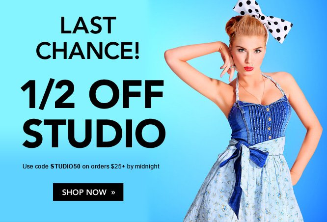 Last Chance - 1/2 OFF Studio. Code: STUDIO50 on orders $25+ by midnight - Hurry, Shop Now!