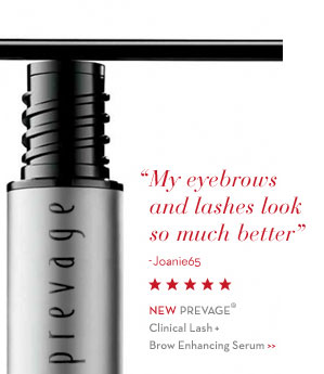 """My eyebrows and lashes look so much better"" - Joanie65. NEW PREVAGE® Clinical Lash + Brow Enhancing Serum."