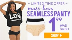 Must-Have Seamless Panty only $1.99