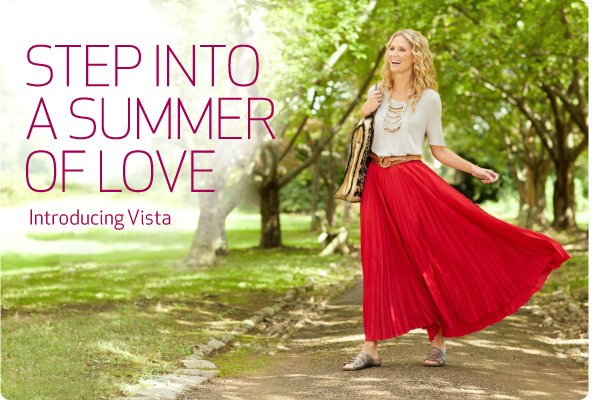 Step into a summer of love. Introducing the Vista collection.