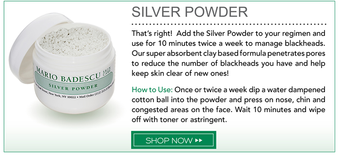 That's right! Add the Silver Powder to your regimen and use for 10 minutes twice a week to manage blackheads. Our super absorbent clay based formula penetrates pores to reduce the number of blackheads you have and help keep skin clear of new ones. How to use: Once or twice a week dip a water dampened cotton ball into the powder and press on nose, chin and congested areas on the face. Wait 10 minutes and wipe off with toner or astringent.