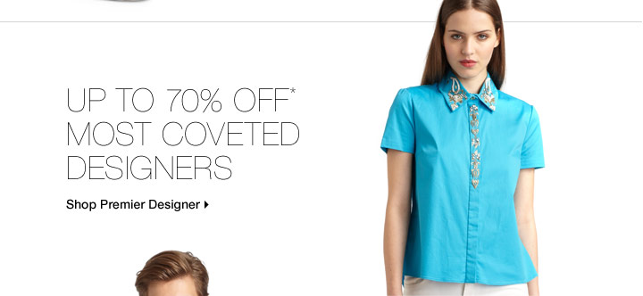 Up To 70% Off* Most Coveted Designers