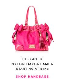 The Solid Nylon Daydreamer Starting at $178 - SHOP HANDBAG