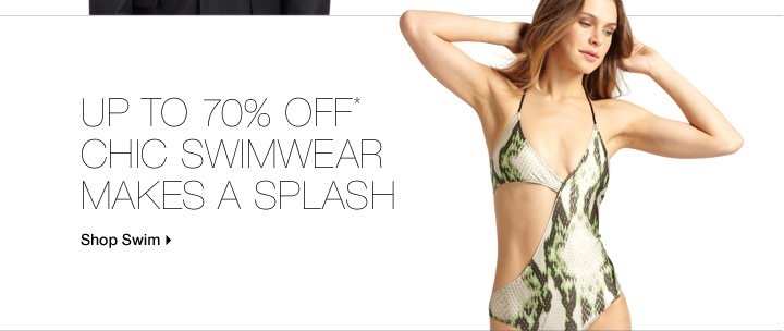 Up To 70% Off* Chic Swimwear Makes A Splash