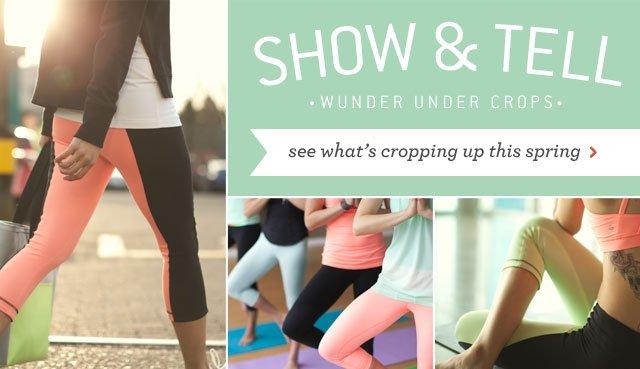 show & tell: wunder under crops