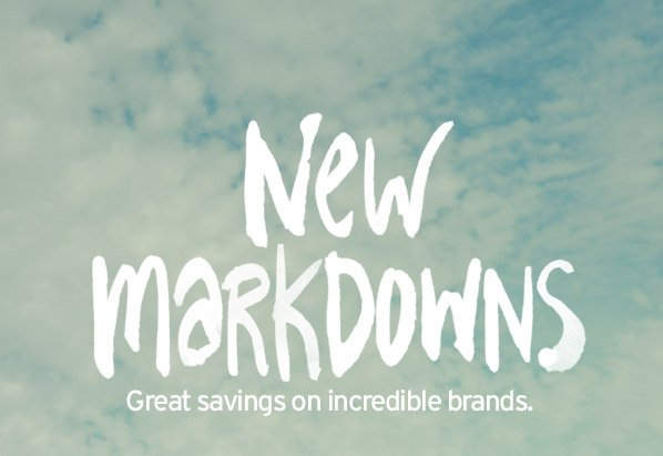 New markdowns - Great savings on incredible brands.