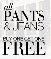LAST DAY to shop our Semi Annual Pant Event! All Pants and Jeans  are buy one get one free.