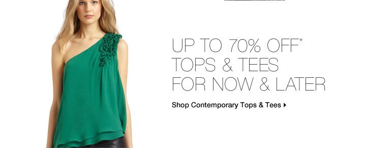 Up To 70% Off* Tops & Tees For Now & Later