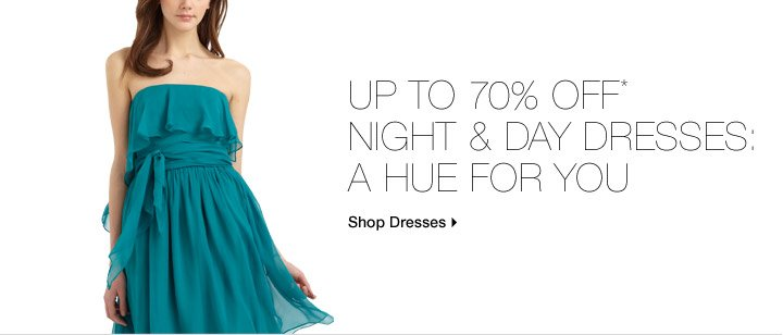 Up To 70% Off* Night & Day Dresses: A Hue For You