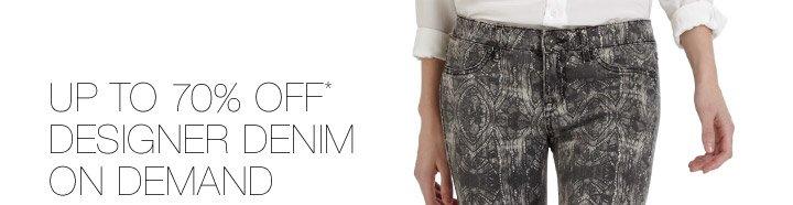 Up To 70% Off* Designer Denim On Demand