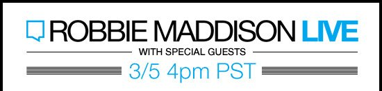 Robbie Maddison Live  with Special Guests 3/5 4pm PST