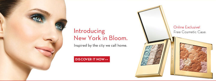 Introducing New York in Bloom. Inspired by the city we call home. DISCOVER IT NOW. Online Exclusive! Free Cosmetic Case.