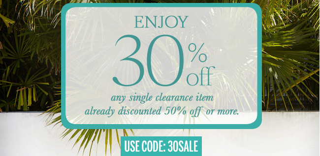 Enjoy 30% off any single clearance item already discounted 50% off or more. Use code: 30SALE